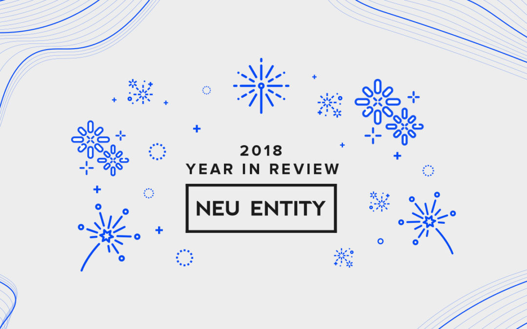 Year In Review: Neu Entity 2018